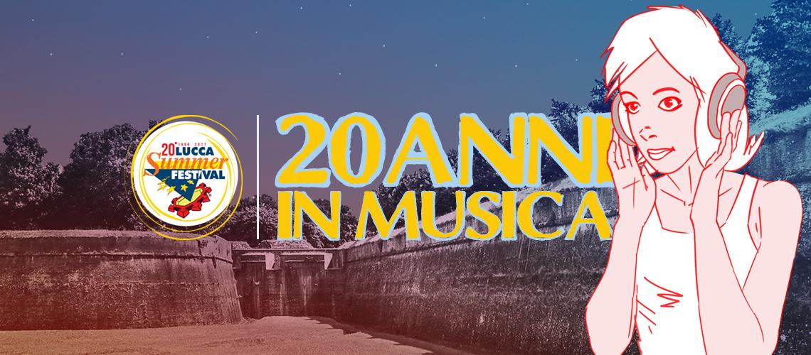 FESTEGGIARE 20 ANNI A UN CONCERTO FESTEGGIANDO I 20 ANNI DI LUCCA SUMMER FESTIVAL